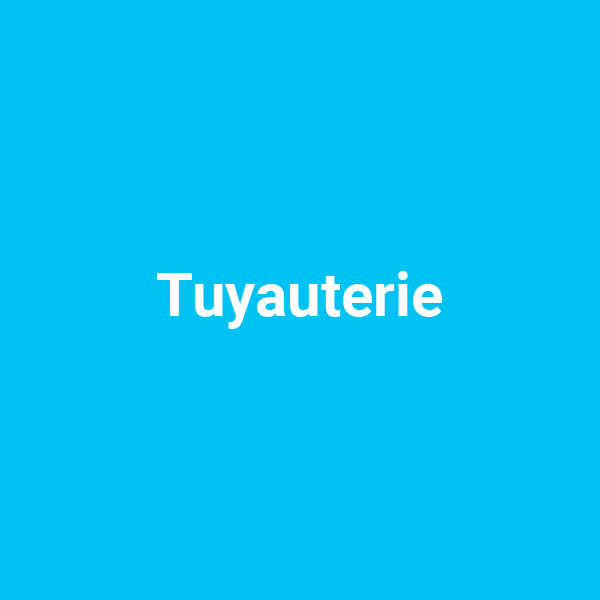 Tuyauterie